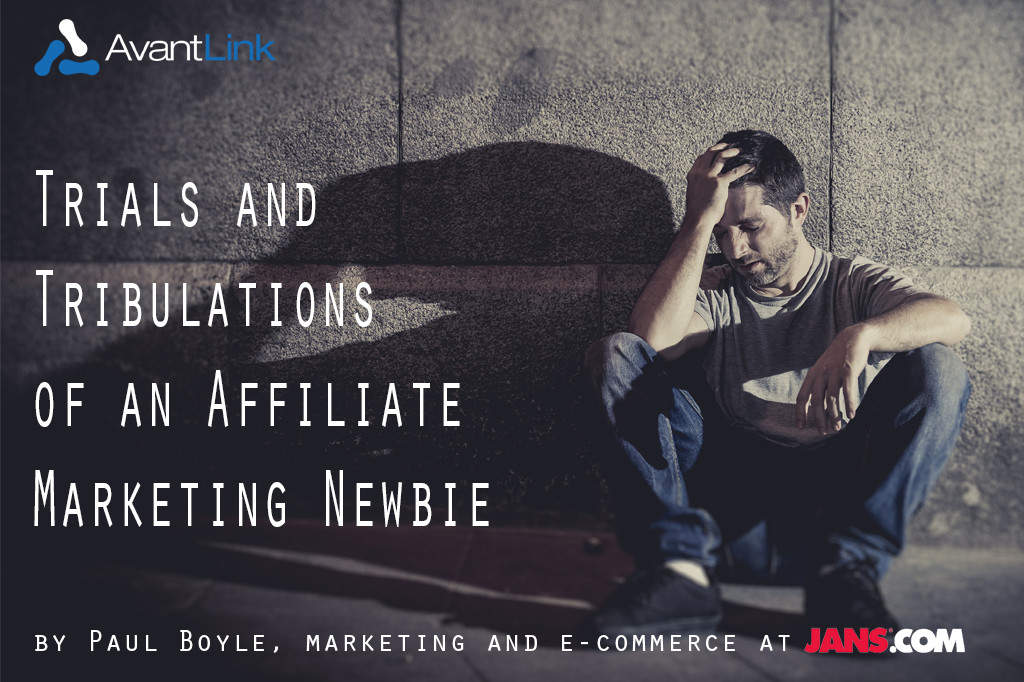 Affiliate Marketing Trials and Tribulations