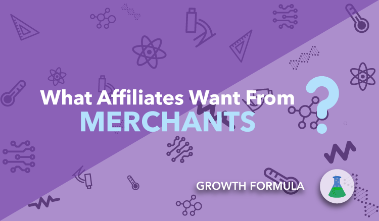 affiliate program information what affiliates want from merchants