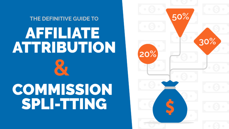 affiliate attribution and commission splitting