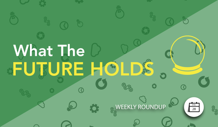 What The Future Holds | Weekly Roundup