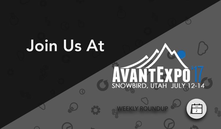 AvantExpo Weekly Roundup