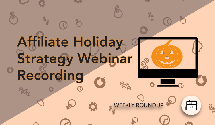 Affiliate holiday strategy webinar recording