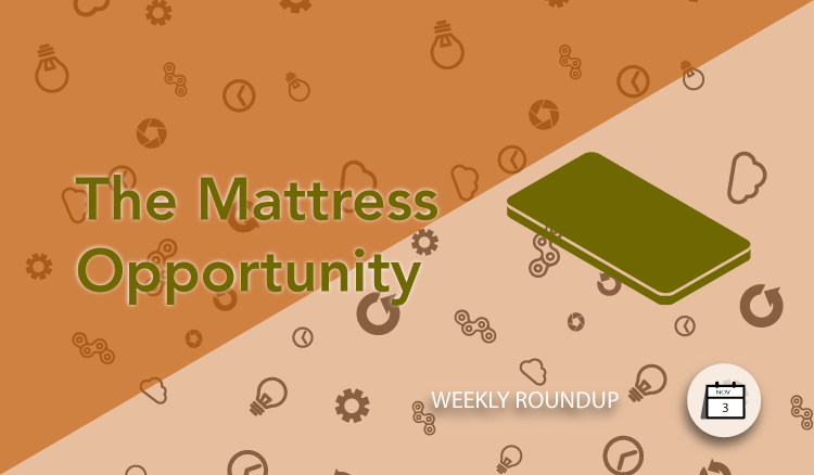 The Mattress Opportunity