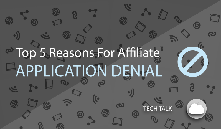 Top 5 reasons for affiliate application denial